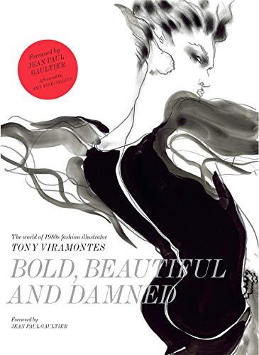 Bold, Beautiful and Damned: The World of 1980s Fashion Illustrator Tony Viramontes