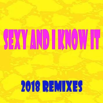Sexy and I Know It 2018 Remixes