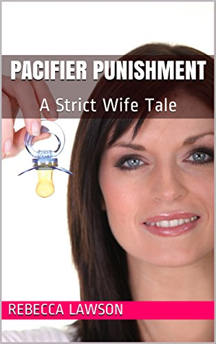Pacifier Punishment: A Strict Wife Tale (Public Punishments Book 3) (English Edition)