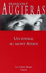 Un voyage au mont Athos - (*) de François Augiéras