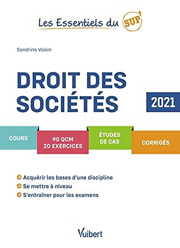 Les Essentiels du Sup: Droit des sociétés 2021: Cours - QCM - Exercices - Corrigés (2021)