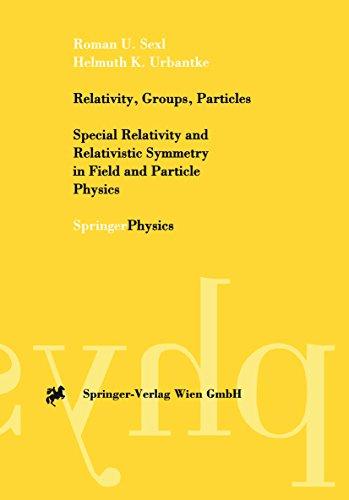 Relativity, Groups, Particles: Special Relativity and Relativistic Symmetry in Field and Particle Physics (English Edition)