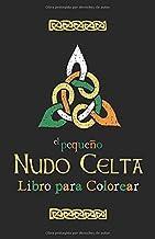 El Pequeño Nudo Celta Libro Para Colorear: Irlanda, Irlandesa, Día de San Patricio (Spanish Edition)