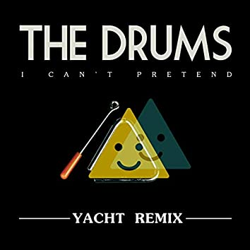 I Can't Pretend (Yacht Remix)