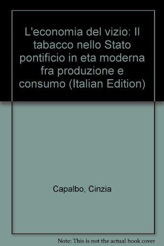 L economia del vizio. Il tabacco nello Stato pontificio in età moderna. Produzione e consumo