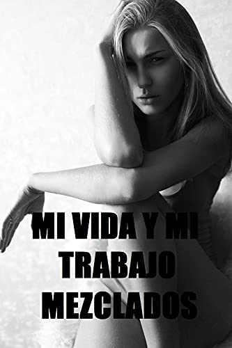 MI VIDA Y MI TRABAJO MEZCLADOS. PDF EPUB Gratis descargar completo