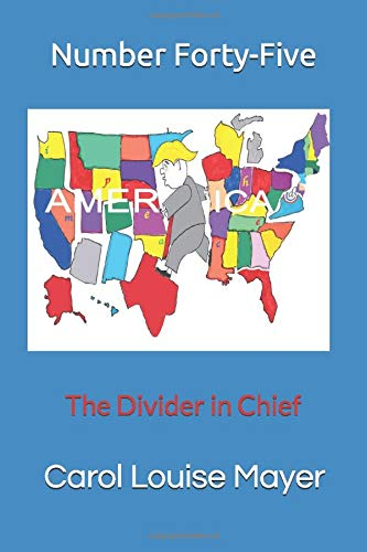 Number Forty-Five: The Divider in Chief