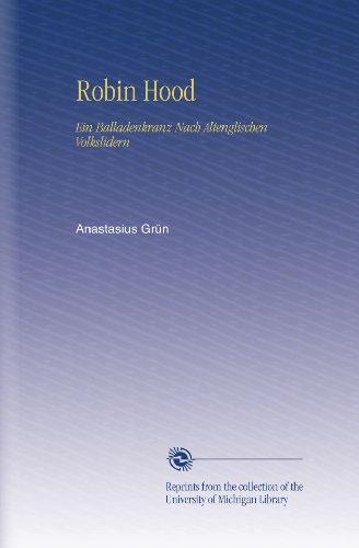 Robin Hood: Ein Balladenkranz Nach Altenglischen Volkslidern