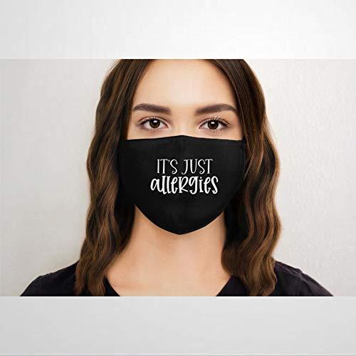 BYRON HOYLE It's Just Allergies Mundschutz, personalisierter Mundschutz, Stoff Baumwolle, Unisex, Anti-Staub, wiederverwendbar, bequem, atmungsaktiv, Outdoor, Sturmhaube, Ohrschlaufe, Nase