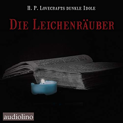 Die Leichenräuber: H.P. Lovecrafts dunkle Idole