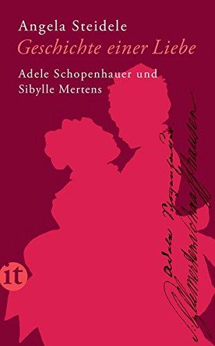 Buch der Geschichte einer Liebe: Adele Schopenhauer und Sibylle Mertens