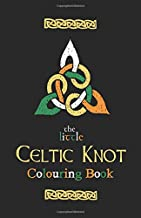 The Little Celtic Knot Colouring Book: Ireland, Irish & St. Patrick's Day for Ages 8+ (UK Edition)