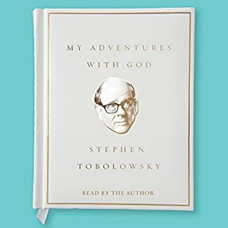 My Adventures with God                   By:                                                                                                                                 Stephen Tobolowsky                               Narrated by:                                                                                                                                 Stephen Tobolowsky                      Length: 11 hrs and 49 mins     203 ratings     Overall 4.6
