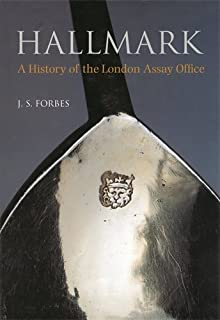 Hallmark: A History of the London Assay Office