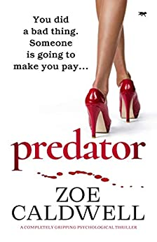 Predator: an absolutely gripping psychological thriller by [Zoe Caldwell]