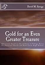 Gold for an Even Greater Treasure: Characters Based on the Students of Village Seven Presbyterian Church and Sand Creek High School