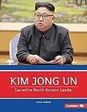 Kim Jong Un: Secretive North Korean Leader (Gateway Biographies)