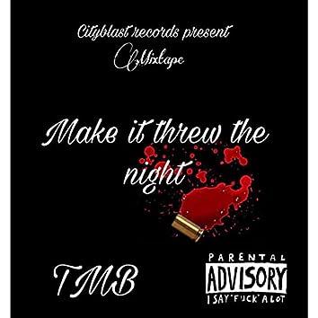 MAKE IT THREW THE NIGHT