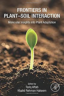 Frontiers in Plant–Soil Interaction: Molecular Insights into Plant Adaptation