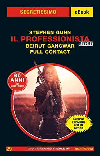 Il Professionista Story. Beirut Gangwar - Full Contact (Segretissimo) (Italian Edition)