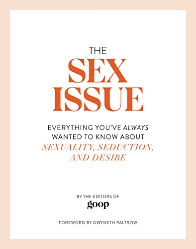 The Sex Issue: Everything You've Always Wanted to Know about Sexuality,...
