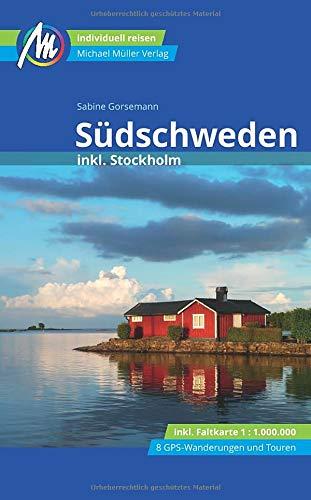 Südschweden Reiseführer Michael Müller Verlag: inkl. Stockholm - Individuell reisen mit vielen praktischen Tipps.