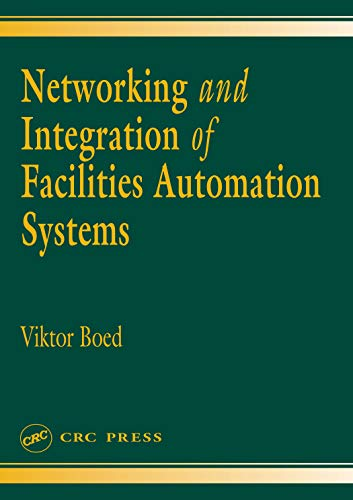 Networking and Integration of Facilities Automation Systems (English Edition)