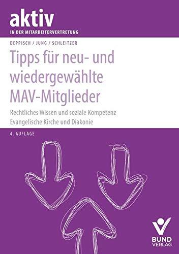 Tipps für neu- und wiedergewählte MAV-Mitglieder: Rechtliches Wissen und soziale Kopetenz - Evagelisch Kirche und MAV
