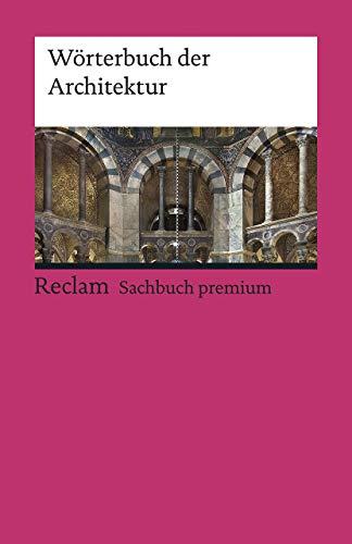 Wörterbuch der Architektur (Reclams Universal-Bibliothek)
