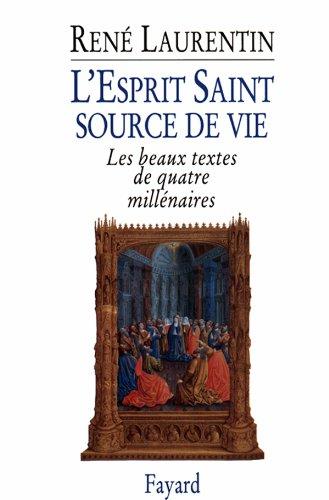 L'Esprit Saint, source de vie: Les beaux textes de quatre millénaires