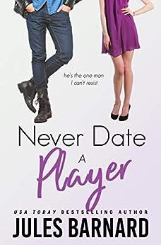 Never Date A Player by [Jules Barnard]