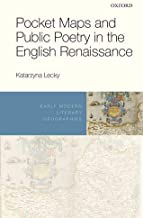 Pocket Maps and Public Poetry in the English Renaissance (Early Modern Literary Geographies)