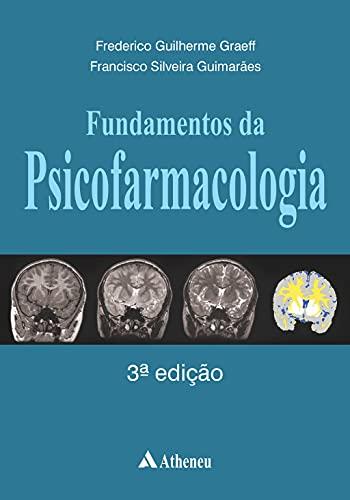Fundamentos da Psicofarmacologia - 3ª edição