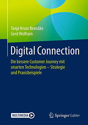 Digital Connection: Die bessere Customer Journey mit smarten Technologien – Strategie und Praxisbeispiele