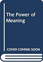 The Power of Meaning (Chinese Edition)