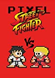 Pixel Street Fighter (French Edition)