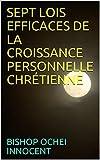 SEPT LOIS EFFICACES DE LA CROISSANCE PERSONNELLE CHRÉTIENNE