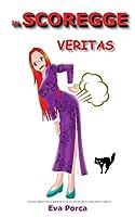 In SCOREGGE Veritas: La guida completa per scoreggiare ad arte e continuare ad avere amici e famiglia