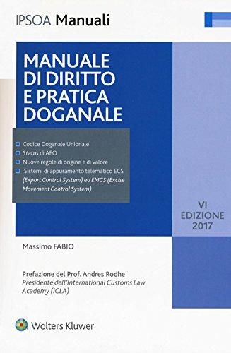 Manuale di diritto e pratica doganale. Con Contenuto digitale per download e accesso on line