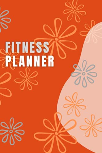 Fitness Planner: A 52 Week Health and Fitness planner to set fitness goal and Track meal and Weight Loss