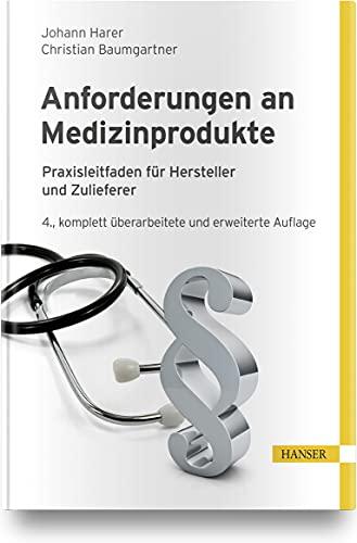 Anforderungen an Medizinprodukte: Praxisleitfaden für Hersteller und Zulieferer