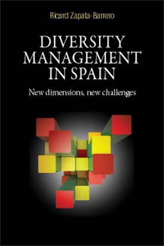 Diversity Management in Spain: New Dimensions, New Challenges