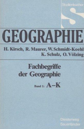 Geographie. Fachbegriffe der Geographie. Band I: A-K