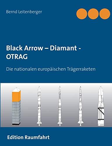 Black Arrow - Diamant - OTRAG: Die nationalen europaeischen Traegerraketen