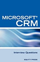 Microsoft (R) Crm Interview Questions: Unofficial Microsoft Dynamicst Crm Certification Review