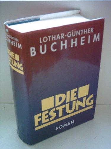 Lothar-Günther Buchheim: Die Festung
