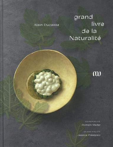 Le Grand livre de la Naturalité d'Alain Ducasse