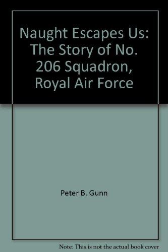 Naught Escapes Us: No.206: The Story of No. 206 Squadron Royal Air Force