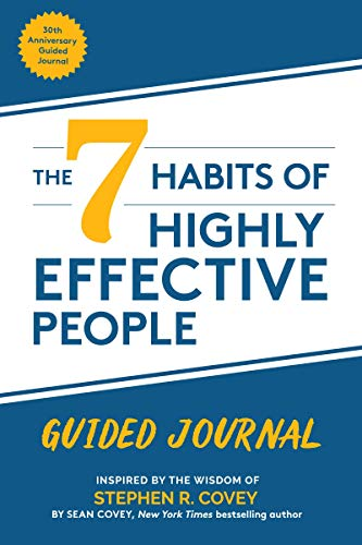 The 7 Habits of Highly Effective People: Guided Journal: (Goals Journal, Self Improvement Book)