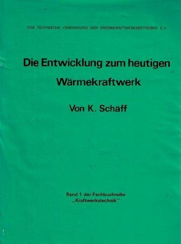 """Die Entwicklung zum heutigen Wärmekraftwerk Band 1 der Reihe \""""Kraftwerkstechnik\"""""""